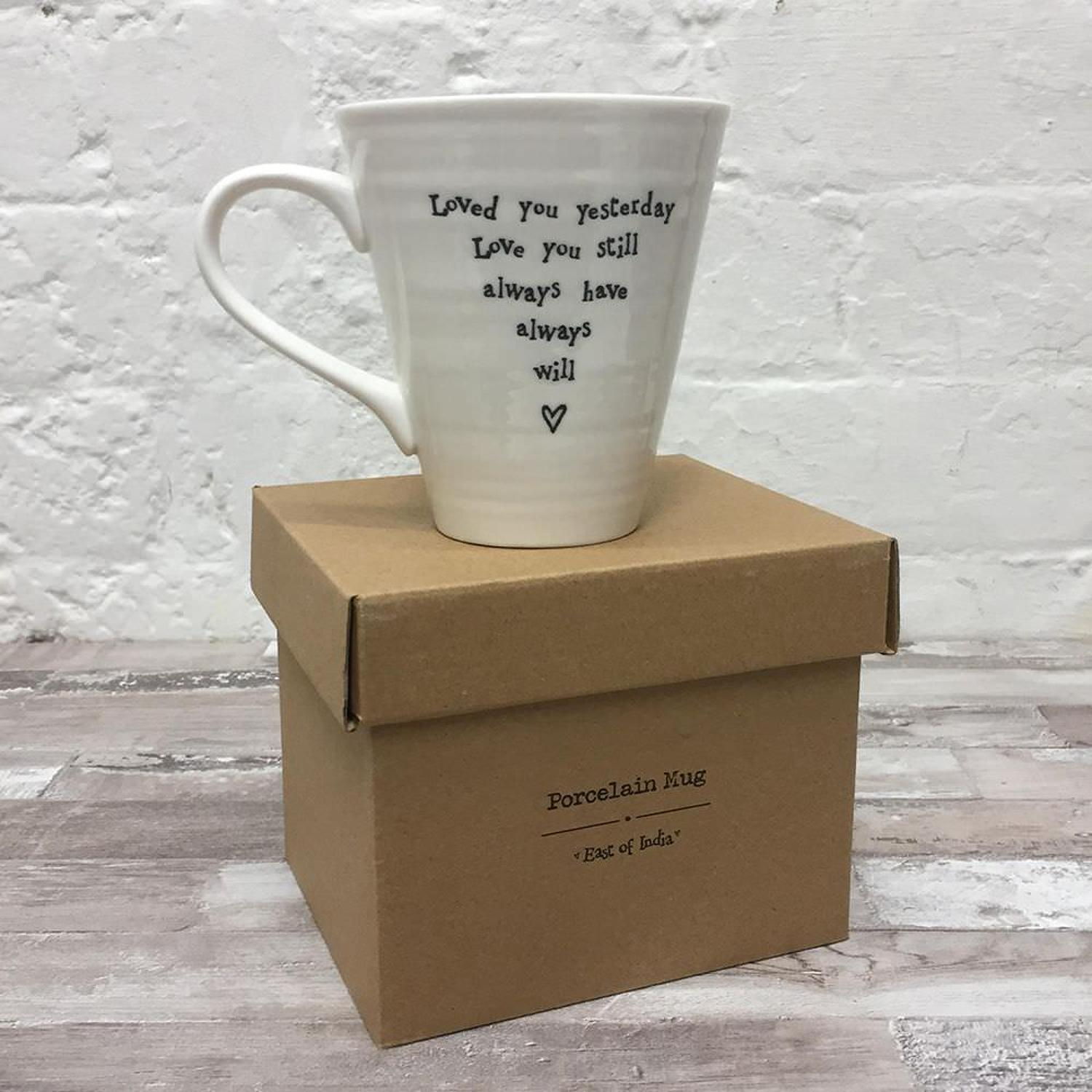 East of India - Boxed porcelain mug - Loved you yesterday , love you s